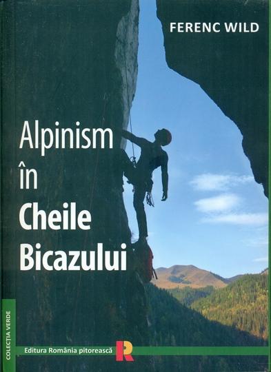 coperta Alpinism in Cheile Bicazului_Wild Ferenc